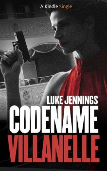 Codename Villanelle (Kindle Singles), Luke Jennings