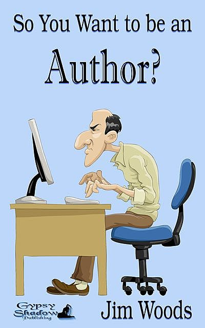 So You Want to be an Author, TBD, Jim Woods