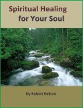 Spiritual Healing for Your Soul, Robert H. Nelson