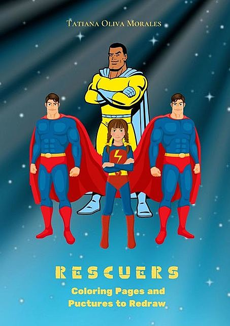 Rescuers. Coloring Pages and Pictures to Redraw, Tatiana Oliva Morales