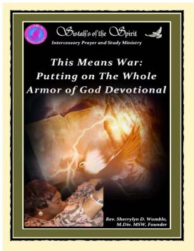 This Means War: Putting On the Whole Armor of God Devotional, MSW, Reverend Sherrylyn D. Womble M. Div.