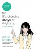 The Life-Changing Manga of Tidying Up: A Magical Story, Marie Kondo