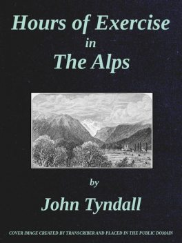 Hours of Exercise in the Alps, John Tyndall