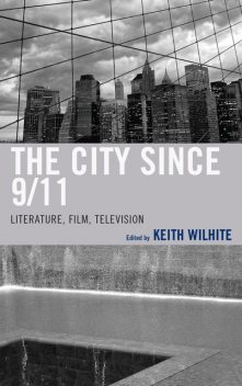 The City Since 9/11, Edited by Keith Wilhite