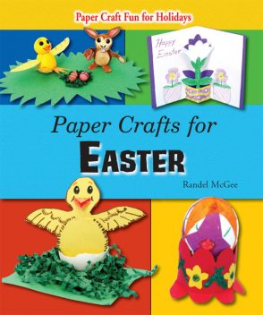 Paper Crafts for Easter, Randel McGee