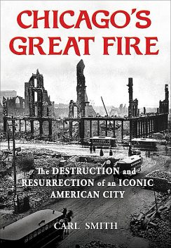 Chicago's Great Fire, Carl Smith