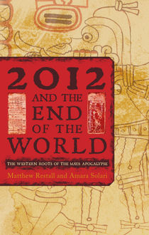 2012 and the End of the World, Amara Solari, Matthew Restall