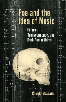 Poe and the Idea of Music, Charity McAdams