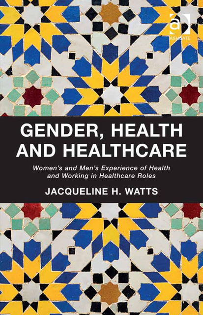 Gender, Health and Healthcare, Jacqueline H.Watts