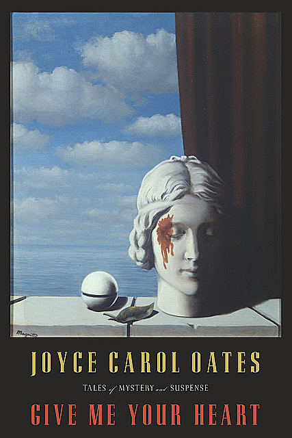 Give Me Your Heart, Joyce Carol Oates