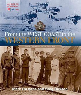 From the West Coast to the Western Front, Greg Dickson, Mark Forsythe