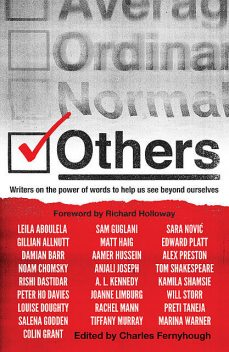 Others, A.L.Kennedy, Noam Chomsky, Matt Haig, Kamila Shamsie, Louise Doughty