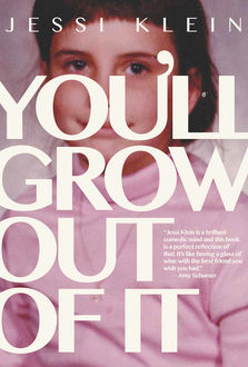 You'll Grow Out of It, Jessi Klein