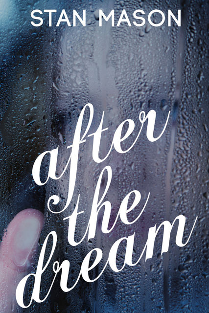 After the Dream, Stan Mason