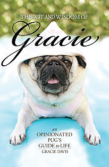 The Wit and Wisdom of Gracie, Patti Davis