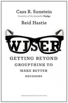 Wiser, Cass Sunstein, Reid Hastie