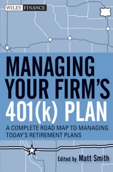 Managing Your Firm's 401(k) Plan, Matthew X.Smith