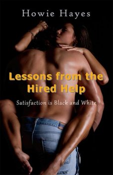 Lessons from the Hired Help, Howie Hayes
