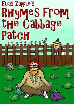Elias Zapple's Rhymes from the Cabbage Patch, Elias Zapple