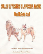 Bullet el Ternero y La Perrita Maggie, Robert Fellows