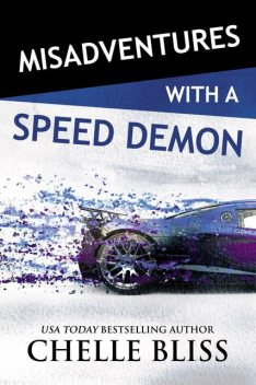 Misadventures with a Speed Demon, Chelle Bliss