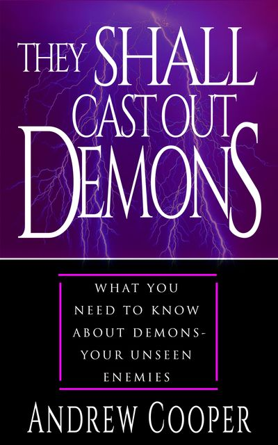 They Shall Cast Out Demons, Andrew Cooper
