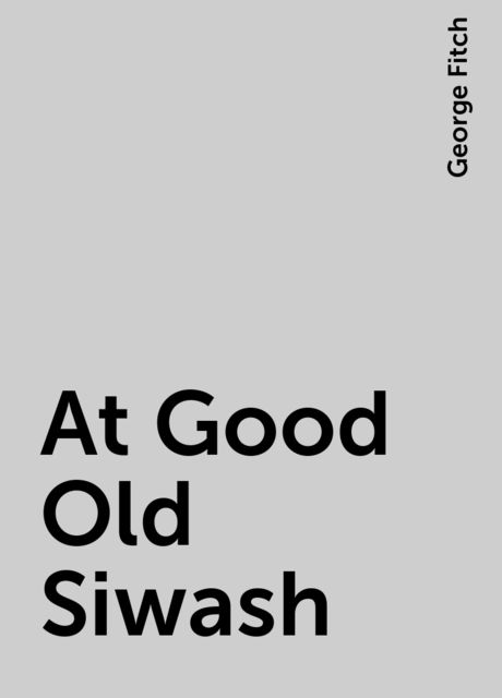 At Good Old Siwash, George Fitch
