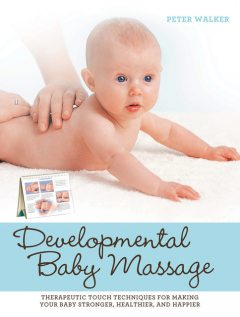 Developmental Baby Massage, Peter Walker