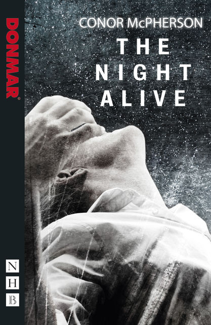 The Night Alive (NHB Modern Plays), Conor McPherson