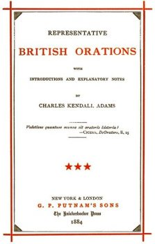 Representative British Orations with Introductions and Explanatory Notes, Volume III (of 4), Charles Kendall Adams