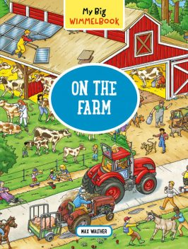 My Big Wimmelbook—On the Farm, Max Walther