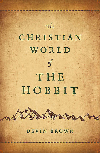 The Christian World of The Hobbit, Devin Brown
