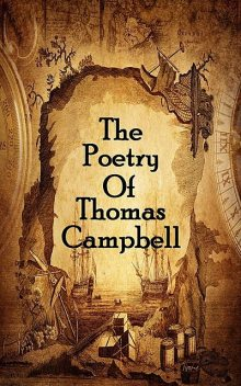 The Poetry Of Thomas Campbell, Thomas Campbell