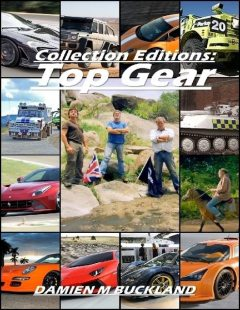 Collection Editions: Top Gear, Damien Buckland