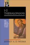 1–2 Thessalonians (Baker Exegetical Commentary on the New Testament), Jeffrey A.D. Weima