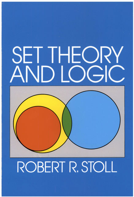 Set Theory and Logic, Robert R.Stoll