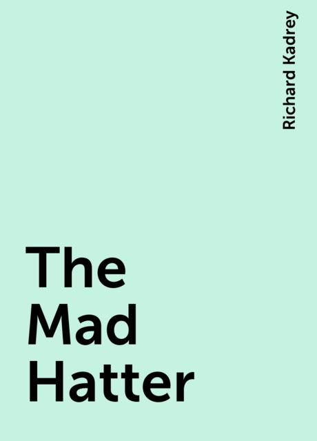 The Mad Hatter, Richard Kadrey