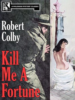 Kill Me a Fortune, Robert Colby