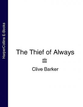 The Thief of Always, Clive Barker