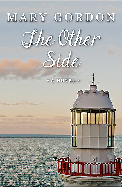 The Other Side, Mary Gordon