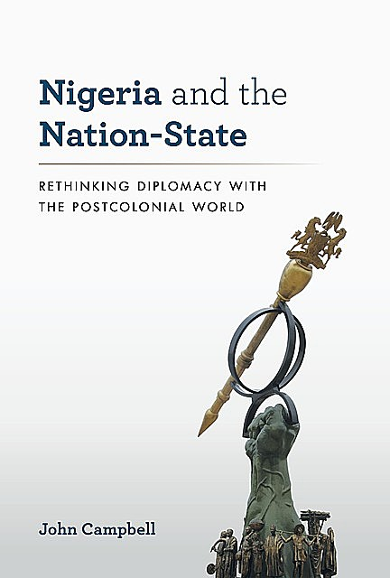 Nigeria and the Nation-State, John Campbell