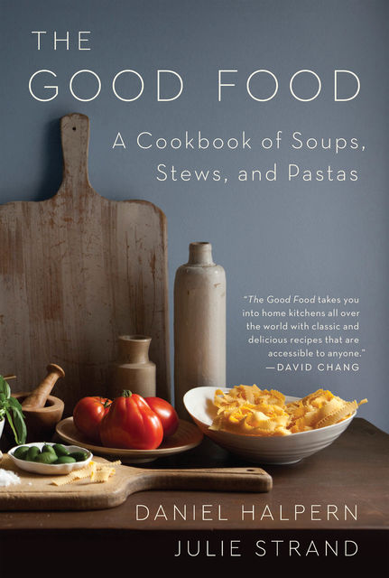 The Good Food, Daniel Halpern, Julie Strand