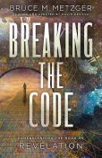 Breaking the Code Revised Edition, Bruce M. Metzger
