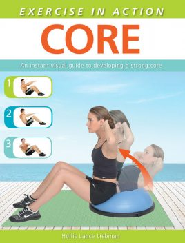 Exercise in Action: Core, Hollis Lance Liebman