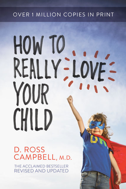 How to Really Love Your Child, Ross Campbell