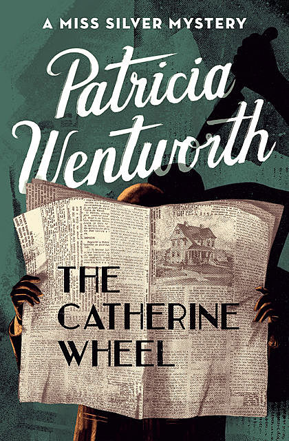 The Catherine Wheel, Patricia Wentworth
