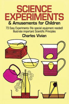 Science Experiments and Amusements for Children, Charles Vivian