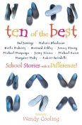Ten of the Best: School Stories with a Difference, Edited by Wendy Cooling