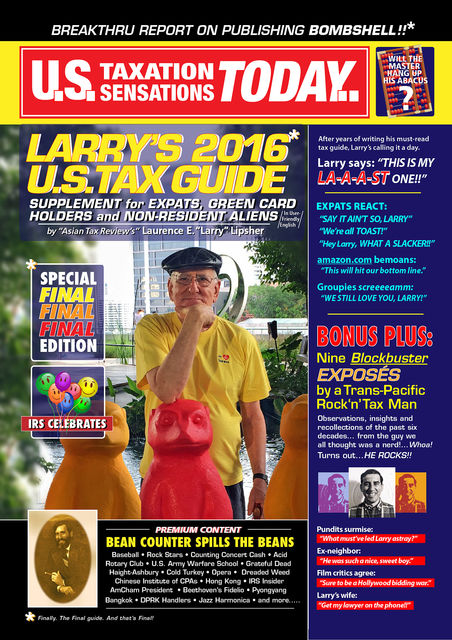 Larry's 2016 U.S. Tax Guide 'Supplement' for U.S. Expats, Green Card Holders and Non-Resident Aliens in User Friendly English, Laurence E. 'Larry'