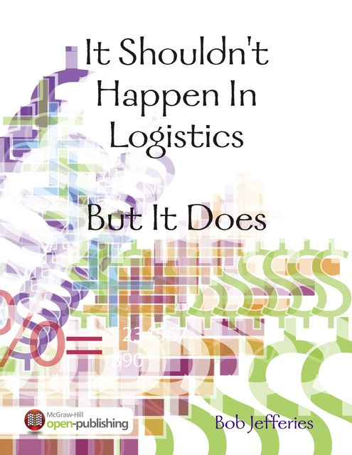 It Shouldn't Happen In Logistics, But It Does, Bob Jefferies
